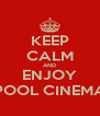 KEEP CALM AND ENJOY POOL CINEMA - Personalised Poster A4 size