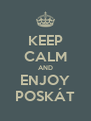 KEEP CALM AND ENJOY POSKÁT - Personalised Poster A4 size