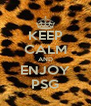 KEEP CALM AND ENJOY PSG - Personalised Poster A4 size