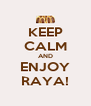 KEEP CALM AND ENJOY RAYA! - Personalised Poster A4 size