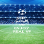 KEEP CALM AND ENJOY REAL VF - Personalised Poster A4 size
