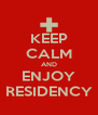 KEEP CALM AND ENJOY RESIDENCY - Personalised Poster A4 size