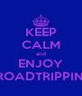 KEEP CALM and ENJOY ROADTRIPPIN' - Personalised Poster A4 size