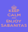 KEEP CALM AND ENJOY SABANITAS - Personalised Poster A4 size