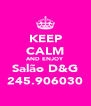 KEEP CALM AND ENJOY Salão D&G 245.906030 - Personalised Poster A4 size