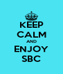 KEEP CALM AND ENJOY SBC - Personalised Poster A4 size