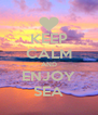 KEEP CALM AND ENJOY SEA - Personalised Poster A4 size