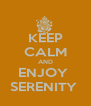 KEEP CALM AND ENJOY  SERENITY  - Personalised Poster A4 size