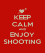 KEEP CALM AND ENJOY SHOOTING - Personalised Poster A4 size