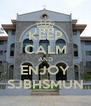 KEEP CALM AND ENJOY SJBHSMUN - Personalised Poster A4 size