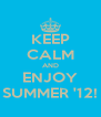 KEEP CALM AND ENJOY SUMMER '12! - Personalised Poster A4 size