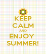 KEEP CALM AND ENJOY  SUMMER! - Personalised Poster A4 size