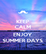 KEEP CALM AND ENJOY SUMMER DAYS - Personalised Poster A4 size