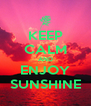 KEEP CALM AND ENJOY SUNSHINE - Personalised Poster A4 size