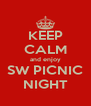 KEEP CALM and enjoy SW PICNIC NIGHT - Personalised Poster A4 size