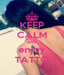 KEEP CALM AND enjoy TATTO - Personalised Poster A4 size