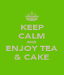 KEEP CALM AND ENJOY TEA & CAKE - Personalised Poster A4 size