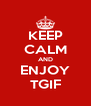 KEEP CALM AND ENJOY TGIF - Personalised Poster A4 size