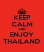 KEEP CALM AND ENJOY THAILAND - Personalised Poster A4 size