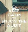 KEEP CALM AND ENJOY THE AUDIT - Personalised Poster A4 size