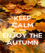 KEEP CALM AND ENJOY THE AUTUMN - Personalised Poster A4 size
