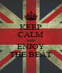 KEEP CALM AND ENJOY THE BEAT - Personalised Poster A4 size