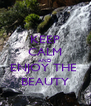 KEEP CALM AND ENJOY THE  BEAUTY - Personalised Poster A4 size