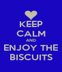 KEEP CALM AND ENJOY THE BISCUITS - Personalised Poster A4 size
