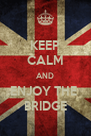 KEEP CALM AND ENJOY THE  BRIDGE - Personalised Poster A4 size