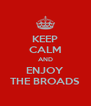 KEEP CALM AND ENJOY THE BROADS - Personalised Poster A4 size