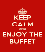 KEEP CALM AND ENJOY THE BUFFET - Personalised Poster A4 size