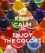 KEEP CALM AND ENJOY THE COLORS - Personalised Poster A4 size