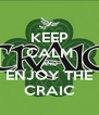 KEEP CALM AND ENJOY THE CRAIC - Personalised Poster A4 size