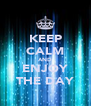 KEEP CALM AND ENJOY THE DAY - Personalised Poster A4 size