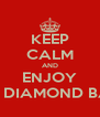 KEEP CALM AND ENJOY THE DIAMOND BALL - Personalised Poster A4 size