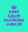 KEEP CALM AND ENJOY THE DIAMOND JUBILEE - Personalised Poster A4 size
