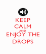 KEEP CALM AND ENJOY THE DROPS - Personalised Poster A4 size