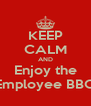 KEEP CALM AND Enjoy the Employee BBQ - Personalised Poster A4 size