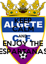 KEEP CALM AND ENJOY THE ESPARTANAS - Personalised Poster A4 size