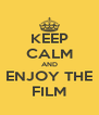 KEEP CALM AND ENJOY THE FILM - Personalised Poster A4 size