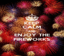 KEEP CALM AND ENJOY THE FIREWORKS - Personalised Poster A4 size