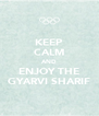 KEEP CALM AND ENJOY THE GYARVI SHARIF - Personalised Poster A4 size