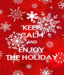 KEEP CALM AND ENJOY THE HOLIDAY - Personalised Poster A4 size