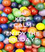 KEEP CALM AND ENJOY THE HOLIDAYS - Personalised Poster A4 size