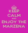 KEEP CALM AND ENJOY THE MARZENA - Personalised Poster A4 size