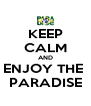 KEEP CALM AND ENJOY THE  PARADISE - Personalised Poster A4 size