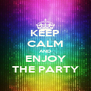 KEEP CALM AND ENJOY THE PARTY - Personalised Poster A4 size
