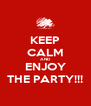 KEEP CALM AND ENJOY THE PARTY!!! - Personalised Poster A4 size