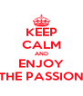 KEEP CALM AND ENJOY THE PASSION - Personalised Poster A4 size