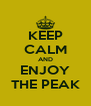 KEEP CALM AND ENJOY THE PEAK - Personalised Poster A4 size